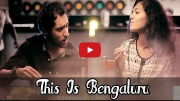THIS IS BENGALURU – THE BANGALORE ANTHEM IT IS. MUST WATCH.